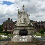 Glorious Georges Kensington Palace