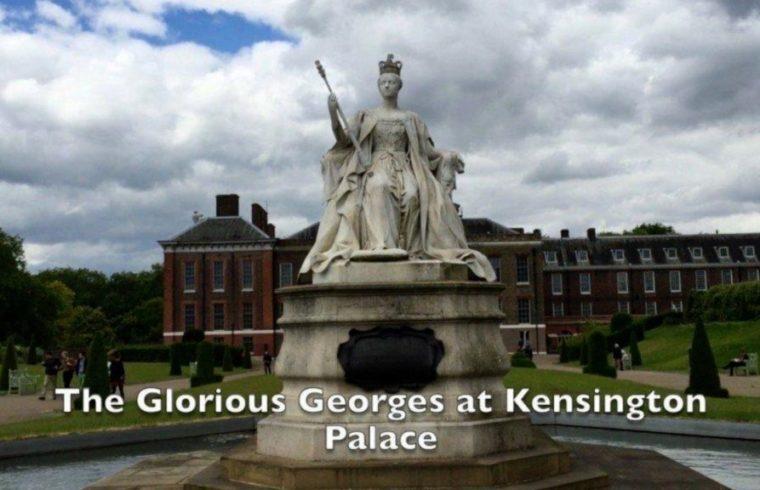 Glorious Georges Kensington Palace