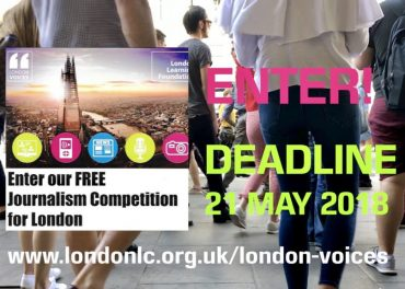 London Journalism Competition Closes 21st May ENTER NOW!