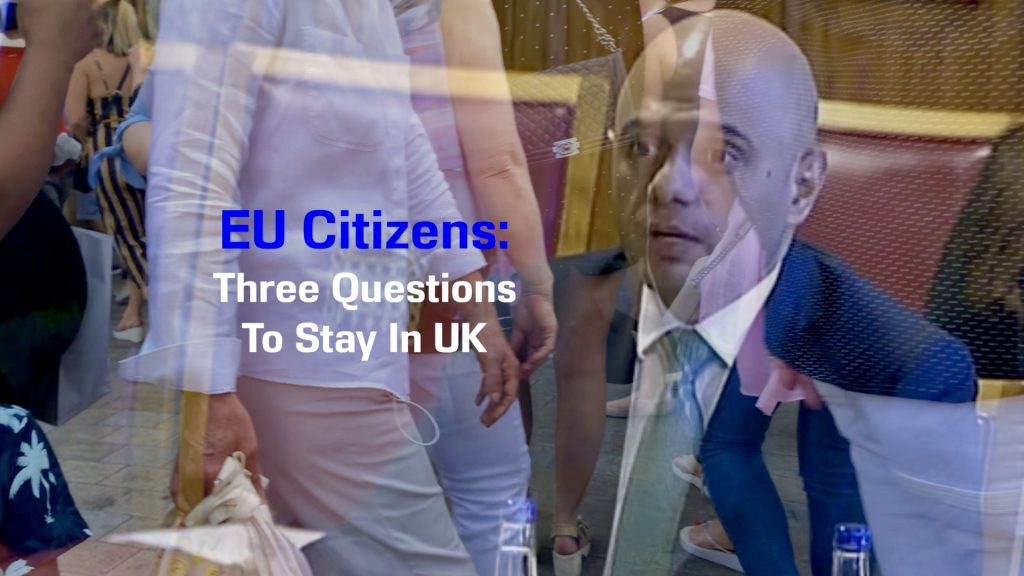 EU Citizens: Three Questions To Stay In UK