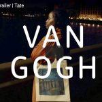 Van Gogh Trailer Tate
