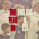 One Year On - England v USA