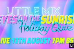 Little Mix - Eyes on the Sunrise Holiday Quiz