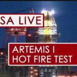 LIVE: Hot fire Engine Test for the Artemis Moon Rocket