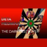 Meet Deta Hedman The Dark Destroyer